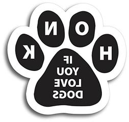 Honk if You Love Dogs Pawprint Car Magnet By Magnet Me Up Pa