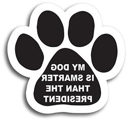 Magnet Me Up My Dog is Smarter Than The President Pawprint C