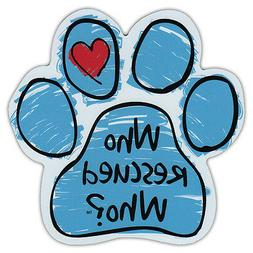 Blue Scribble Dog Paw Shaped Car Magnet - Who Rescued Who? -