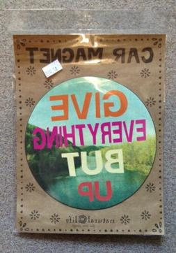 Natural Life Car Magnet - Give Everything But Up - New