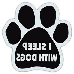 Dog Paw Shaped Car Magnet - I Sleep With Dogs - Bumper Stick