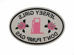 "Jersey Girls Don't Pump Gas Oval Magnet  4""x6"""
