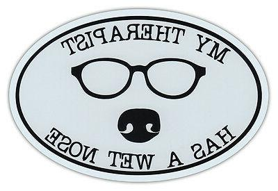 Oval Car Magnet - My Therapist Has Wet Nose - Dog Lover - Bu