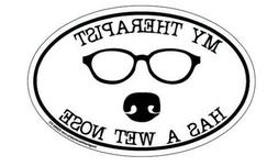 "Oval Dog Car Magnet  ""My Therapist Has A Wet Nose"" by Imagin"