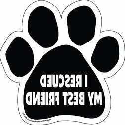 Imagine This Paw Car Magnet, I Rescued My Best Friend, 5-1/2