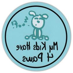 Round Dog Lover Car Magnet - My Kids Have Four Paws - Life I